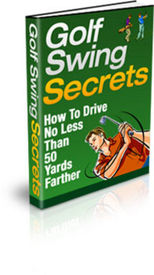 Product picture Golf Swing Secrets - How Far would you like to Hit the Ball