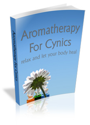 Product picture Aromatherapy For Cynics - Ancient Healing Powers